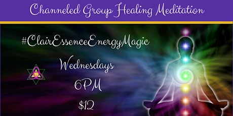 Channeled Group Healing Meditation with ClairEssence Energy Magic tickets