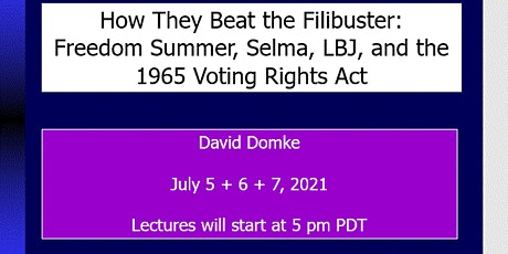 HOW THEY BEAT THE FILIBUSTER: Freedom Summer, Selma, LBJ, & Voting Rights tickets