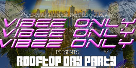 VIBEZ ONLY: Day time Event W/ Special Celebrity Guests tickets