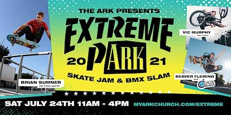 Extreme pARK - Skate Jam & BMX Slam tickets