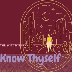 Know Thyself- Following Your Intuition tickets