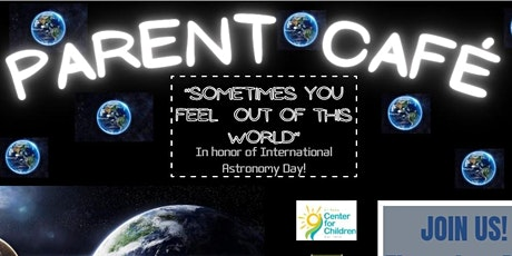 Parent Café:  Sometimes You Feel Out of this World tickets