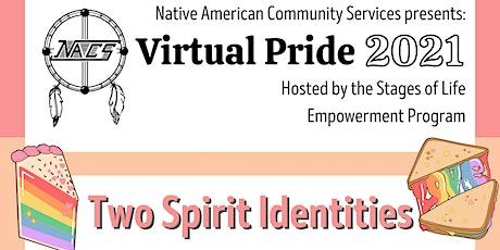 Virtual Pride Two Spirit Identities tickets