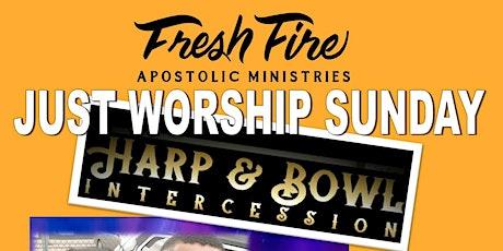 Fresh Fire Just Worship Sunday tickets