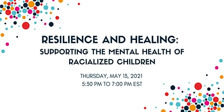 Resilience and Healing: Supporting the Mental Health of Racialized Children tickets