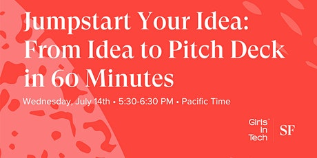 Girls in Tech Presents: Idea to Pitch Deck in 60 min tickets