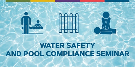 FREE Water Safety and Pool Compliance Seminar tickets