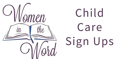 SESSION 2 - Women in the Word - CHILD CARE SIGN UP tickets