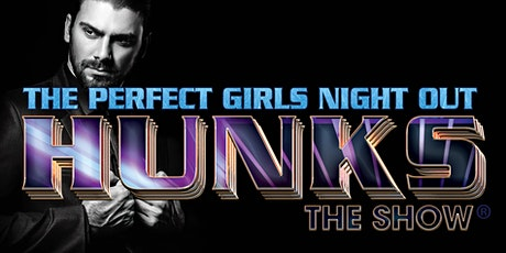 HUNKS The Show at Swift River Ranch (Billings, MT) 5/28/21 tickets