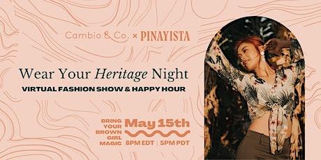Wear Your Heritage Night: A Virtual Filipiniana Fashion Show & Happy Hour tickets