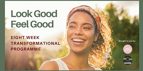 Look Good Feel Good  8 wk transformational programme tickets