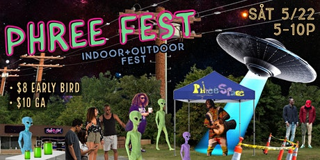 "PhreeSpace Collective Presents ""Phree Fest"" 5/22 ! tickets"