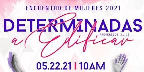 ENCUENTRO DE MUJERES 2021 | DETERMINADAS A EDIFICAR tickets