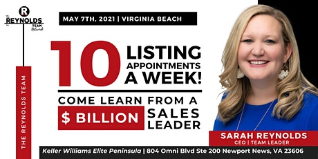 10 Listing Appts a Week : Come Learn how from a BILLION DOLLAR Sales Leader tickets
