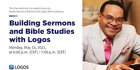 Building Sermons and Bible Studies with Logos Bible Software tickets
