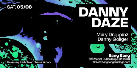 Danny Daze at Bang Bang | SAT 05.08.21 tickets