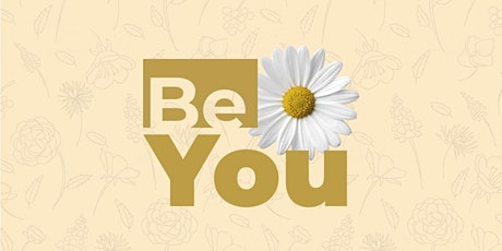 Be You | Flowers ingressos