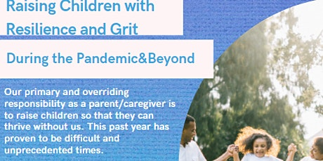Raising Children with Resilience and Grit During the Pandemic and Beyond tickets
