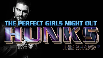 HUNKS The Show at Brass Saddle (Pueblo, CO) 8/19/21 tickets