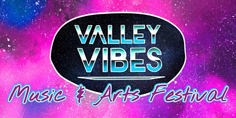 Valley Vibes Music & Arts Festival 2021 tickets