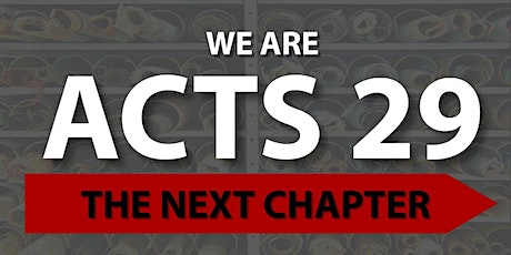 Acts 29: The Next Chapter tickets