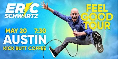 Eric Schwartz Feel Good Tour at Kick Butt Coffee in Austin! tickets