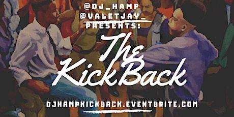 @Dj_Hamp  Presents: The Kickback tickets