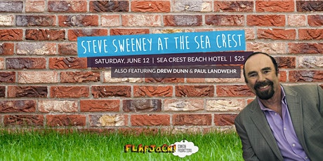 Steve Sweeney at the Sea Crest tickets