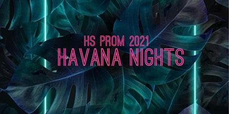 "HS PROM 2021 ""Havana Nights"" tickets"