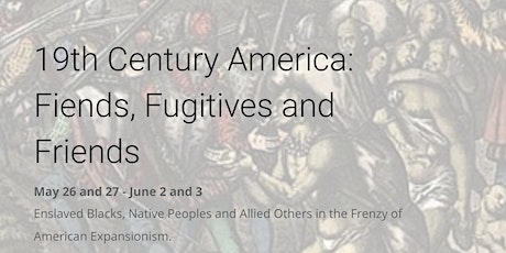 19th Century America: Fiends, Fugitives and Friends tickets