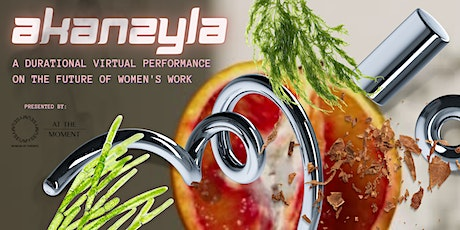 Myseum Intersections 2021: Akanzyla (Durational Performance) tickets