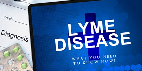 Lyme Disease - What You Need to Know Now! tickets