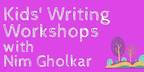 Kids' Writing Workshop with Nim Gholkar tickets