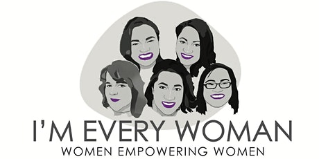I'm Every Woman - Women Empowering Women Dinner Event 2022 tickets