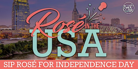 Nashville's 4th of July Weekend Rosé and Music Festival - Rosé in the USA tickets