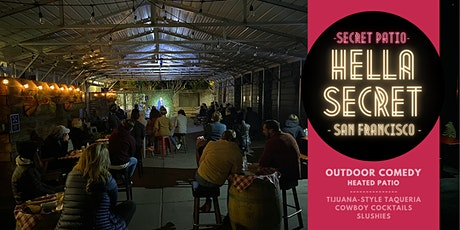 SF's  HellaSecret Outdoor Comedy Night @ Secret Patio (Marina) tickets