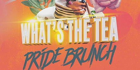 What's The Tea, Pride Brunch Party tickets