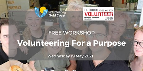"""Free Workshop """"Volunteering For a Purpose"""" tickets"""