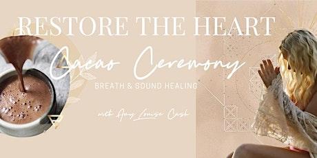 RESTORE THE HEART CACAO CEREMONY (SUNSHINE COAST) tickets