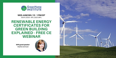 Renewable Energy Certificates For Green Building Explained -Free CE Webinar tickets