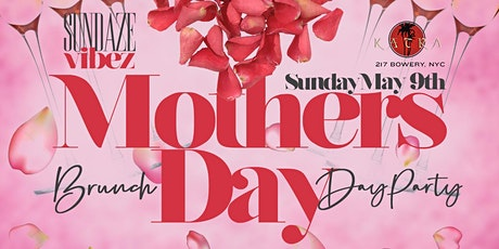 Mothers Day Brunch Day Party Sundaze Vibes Katra NYC Indoor tickets