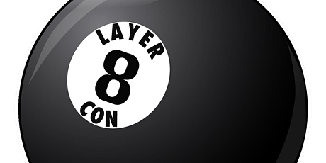 Layer 8 Conference tickets