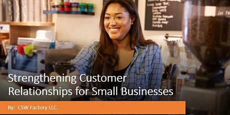 Strengthening Customer Relationships for Small Businesses tickets