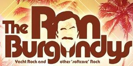 The Ron Burgundy's - 8PM SHOW - Wednesday, July 7 tickets