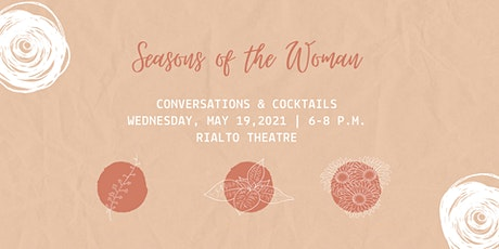 Conversations & Cocktails: Seasons of the Woman tickets