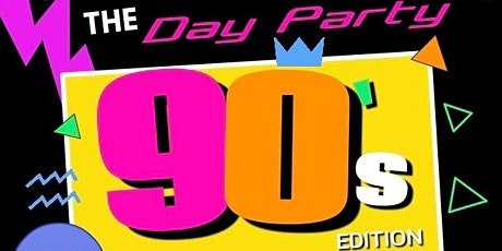 The Day Party 90's Edition tickets