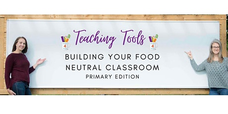 Teaching Tools: Building your food-neutral classroom. tickets