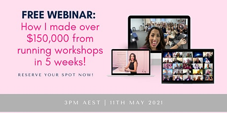 FREE WEBINAR: How I made over $150,000 from running workshops in 5 weeks! tickets