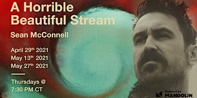 Sean McConnell: A Horrible Beautiful Stream