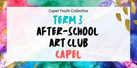 Term 3 Art Club- Capel tickets